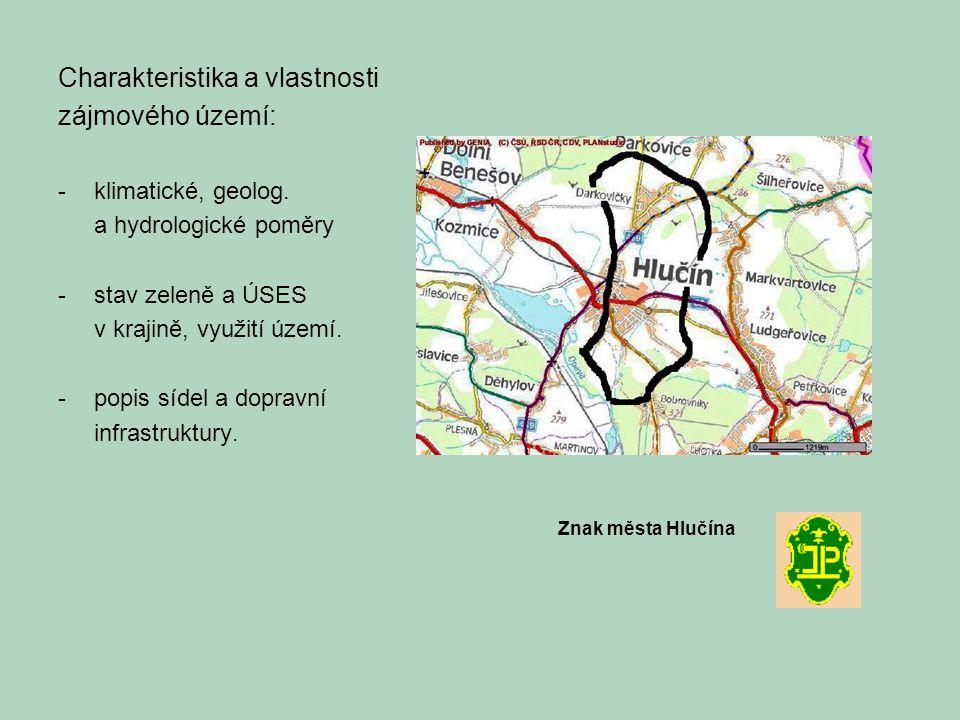 Charakteristika a vlastnosti zájmového území: