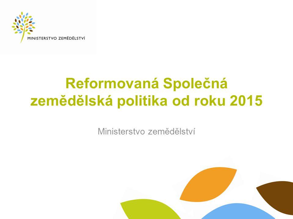 Reformovaná Společná zemědělská politika od roku 2015