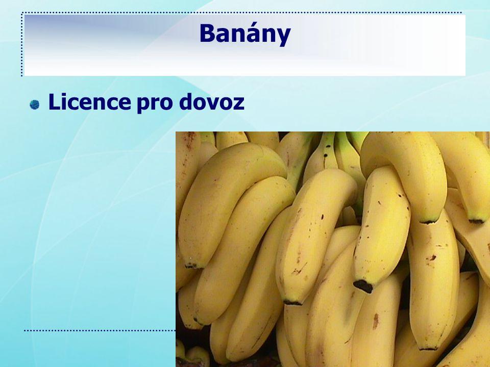 Banány Licence pro dovoz