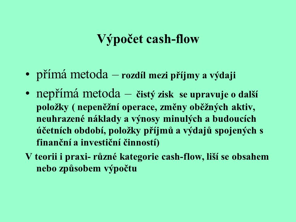 přímá metoda – rozdíl mezi příjmy a výdaji