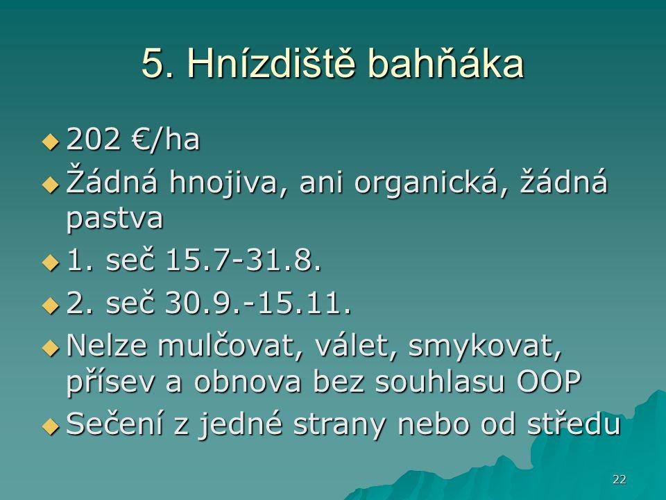 5. Hnízdiště bahňáka 202 €/ha
