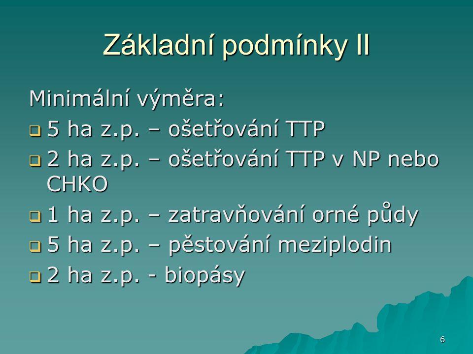 Základní podmínky II Minimální výměra: 5 ha z.p. – ošetřování TTP