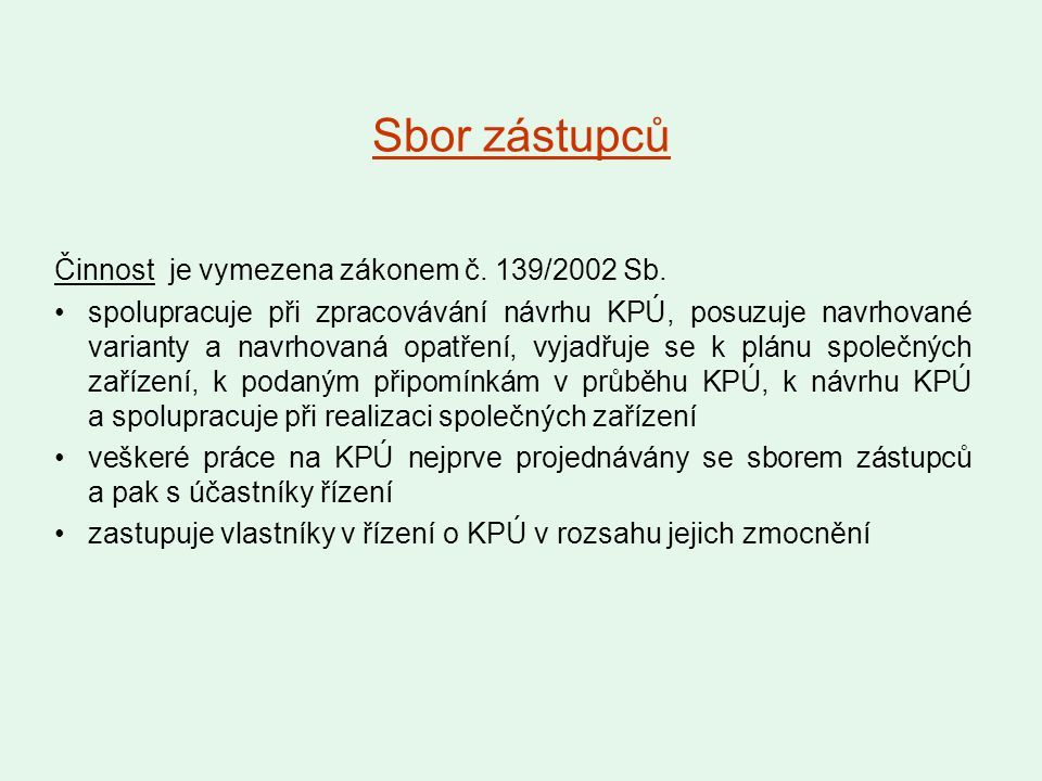 Sbor zástupců Činnost je vymezena zákonem č. 139/2002 Sb.