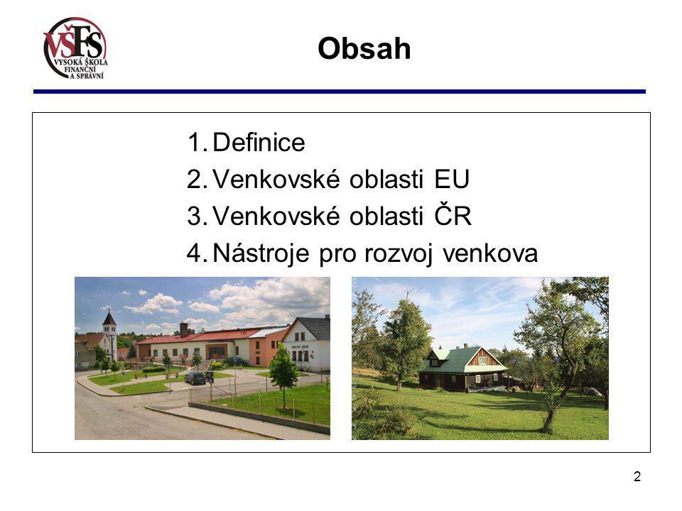 Obsah Definice Venkovské oblasti EU Venkovské oblasti ČR