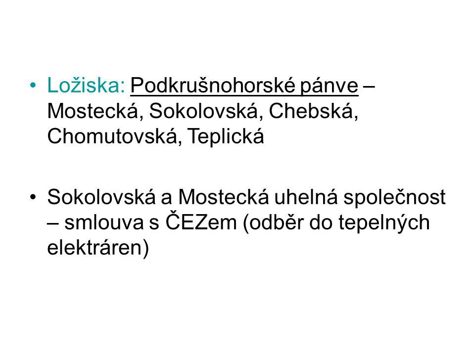 Ložiska: Podkrušnohorské pánve – Mostecká, Sokolovská, Chebská, Chomutovská, Teplická