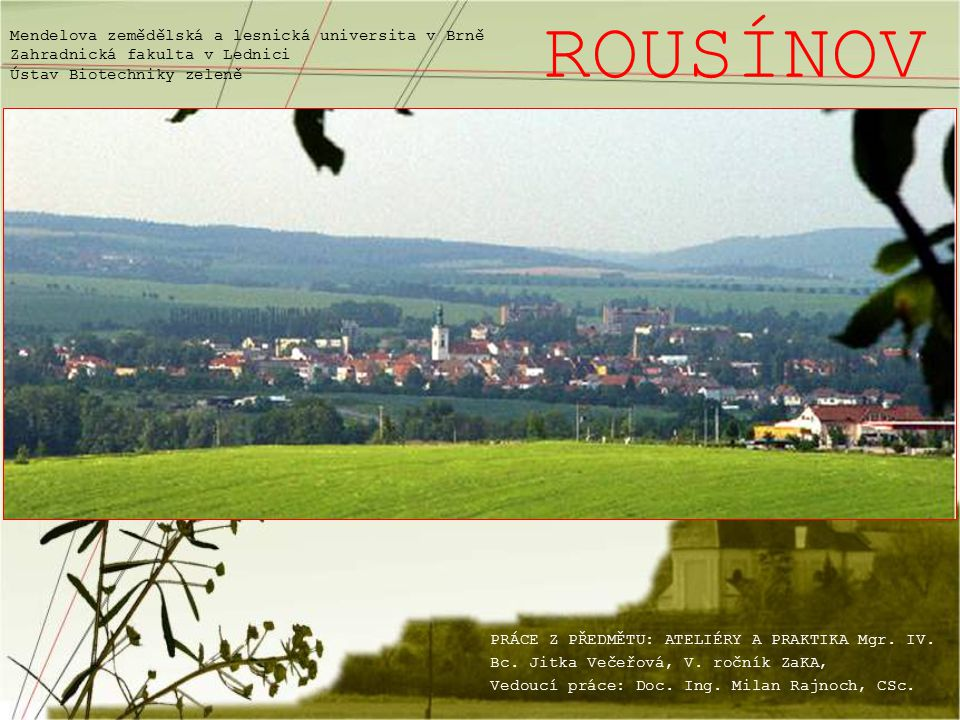 ROUSÍNOV Mendelova zemědělská a lesnická universita v Brně