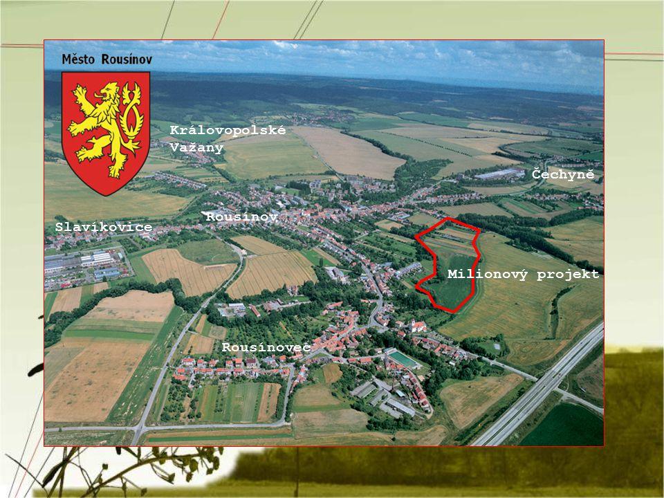 Královopolské Važany Čechyně Rousínov Slavíkovice Milionový projekt Rousínovec