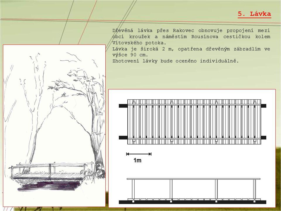 5. Lávka Dřevěná lávka přes Rakovec obnovuje propojení mezi obcí kroužek a náměstím Rousínova cestičkou kolem Vítovského potoka.