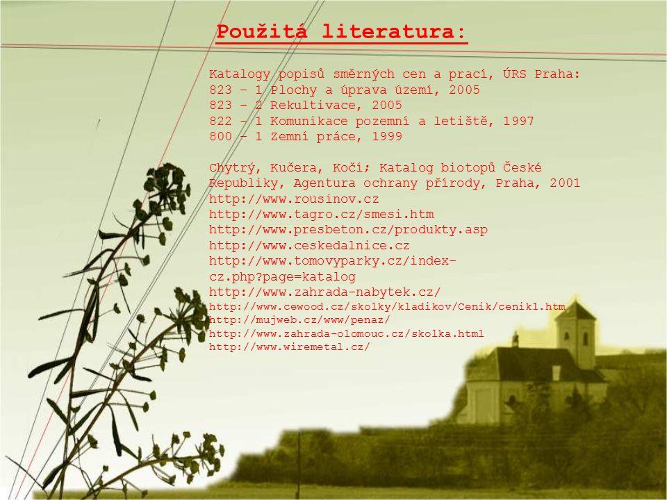 Použitá literatura: Katalogy popisů směrných cen a prací, ÚRS Praha: