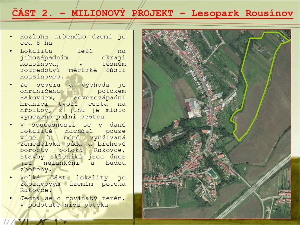 ČÁST 2. – MILIONOVÝ PROJEKT – Lesopark Rousínov