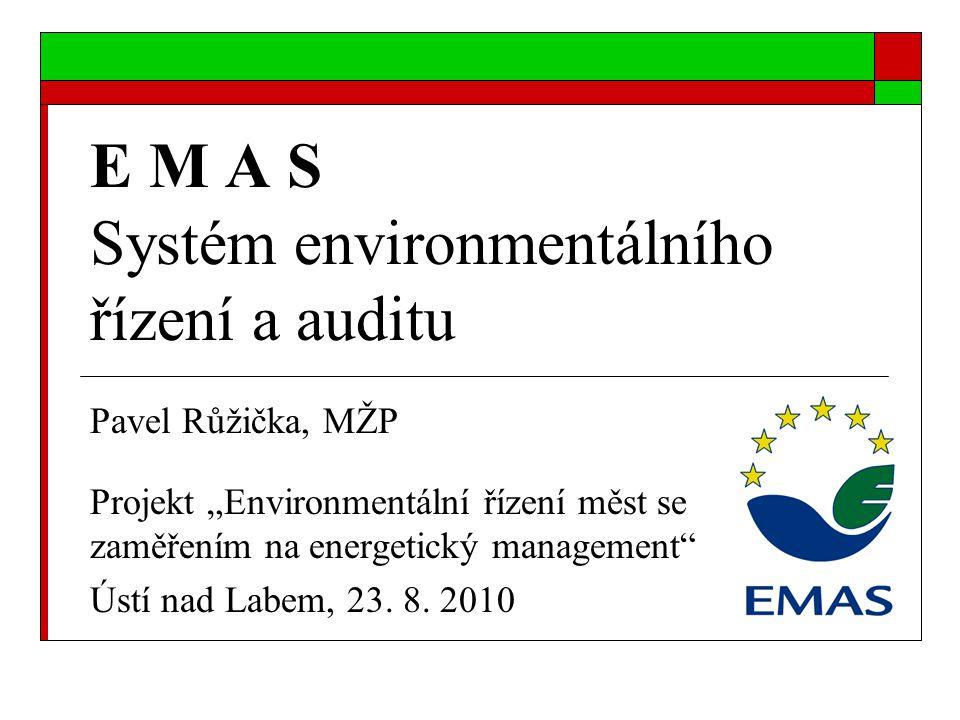 E M A S Systém environmentálního řízení a auditu