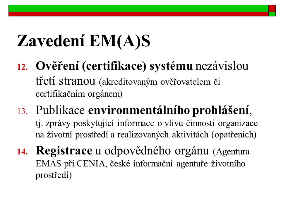 Zavedení EM(A)S Ověření (certifikace) systému nezávislou třetí stranou (akreditovaným ověřovatelem či certifikačním orgánem)