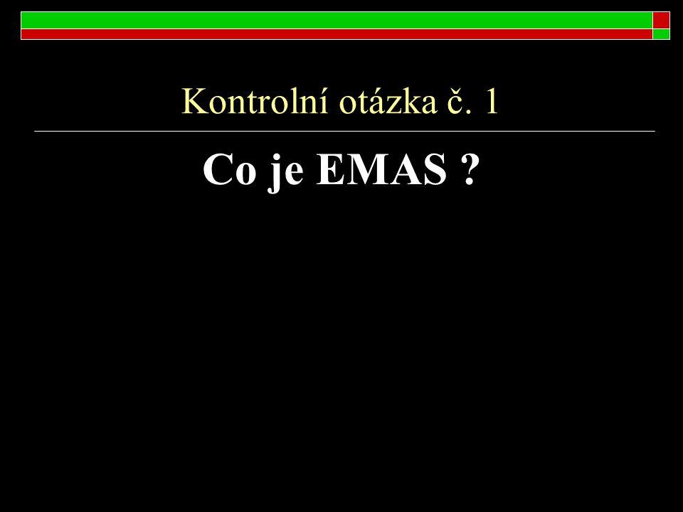 Kontrolní otázka č. 1 Co je EMAS