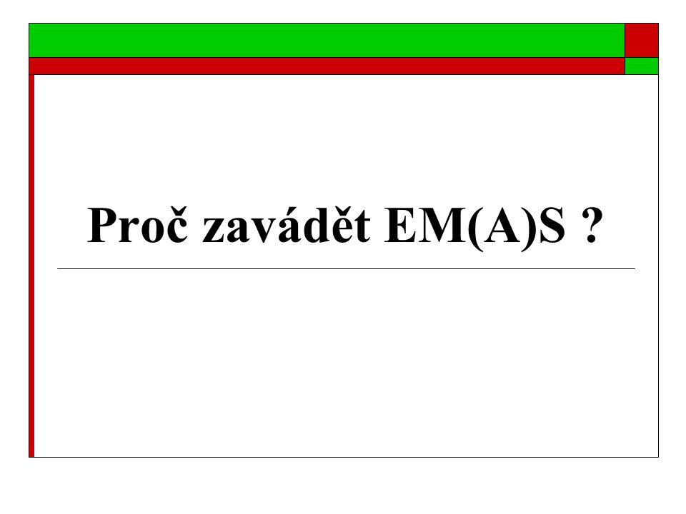 Proč zavádět EM(A)S