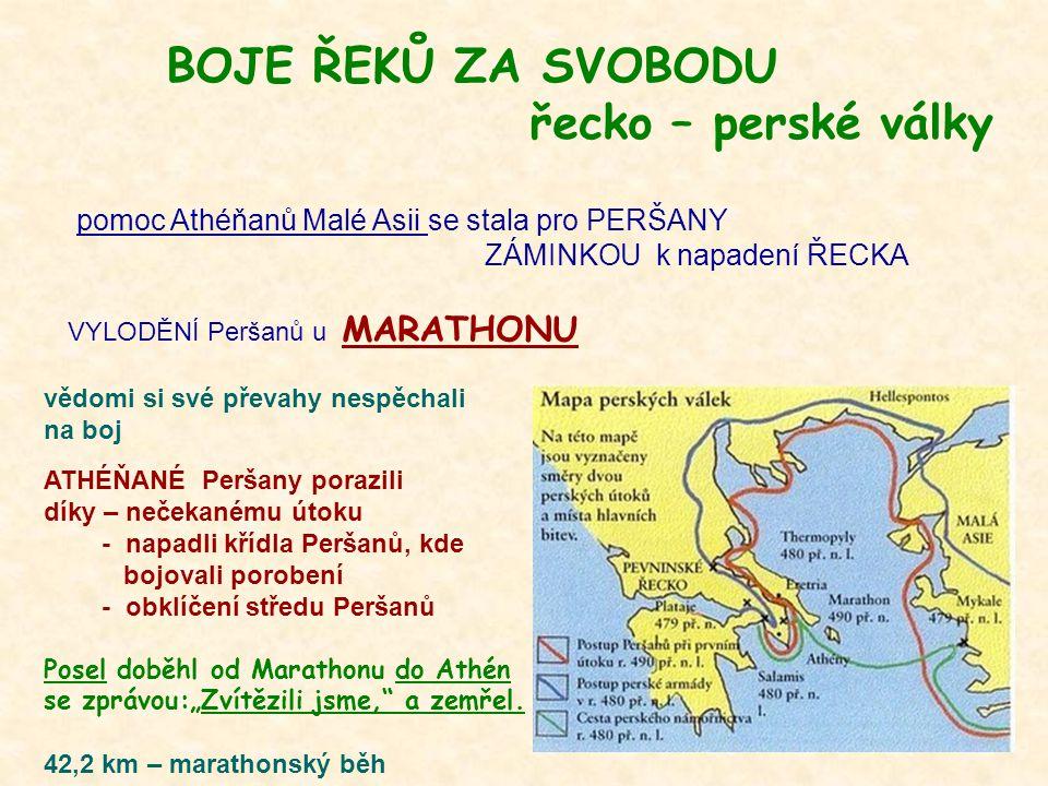 BOJE ŘEKŮ ZA SVOBODU řecko – perské války