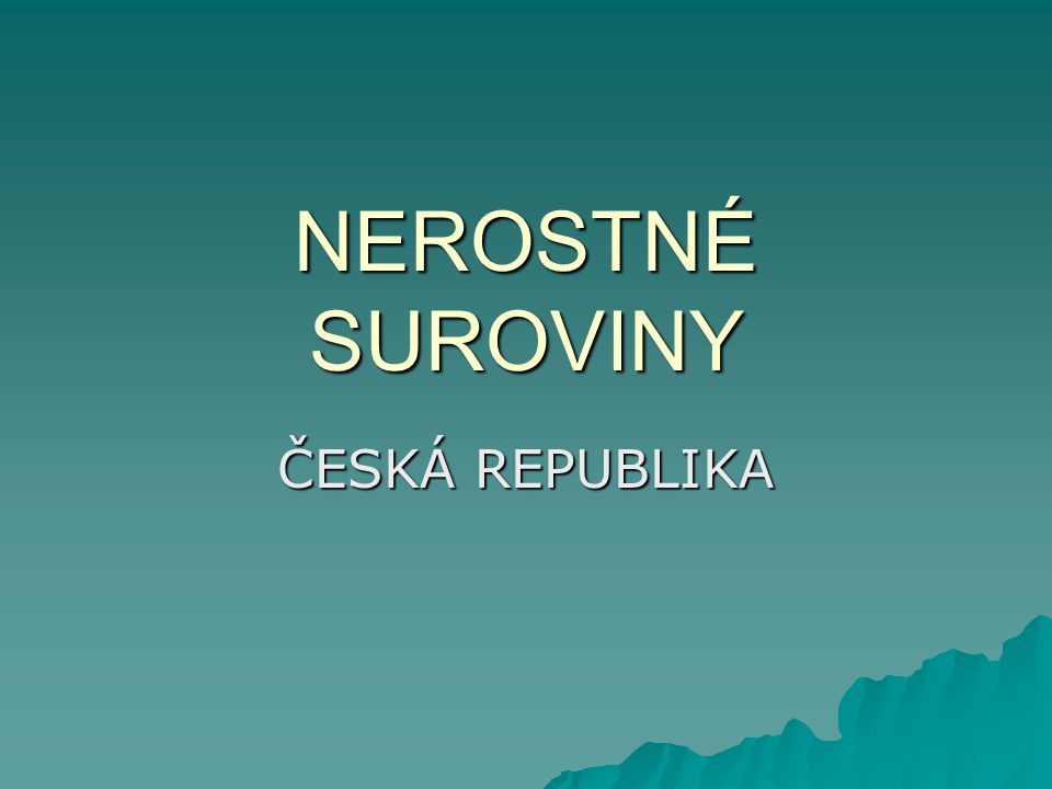 NEROSTNÉ SUROVINY ČESKÁ REPUBLIKA