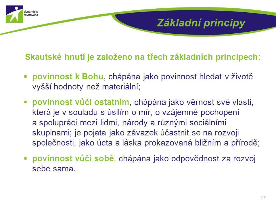 Základní principy Skautské hnutí je založeno na třech základních principech: