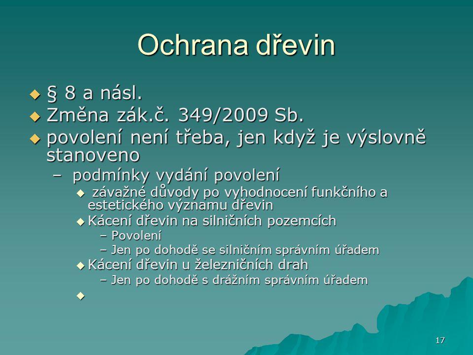 Ochrana dřevin § 8 a násl. Změna zák.č. 349/2009 Sb.