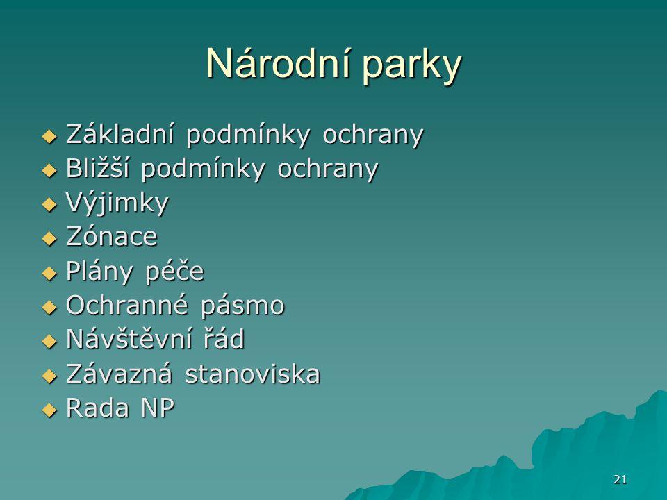 Národní parky Základní podmínky ochrany Bližší podmínky ochrany