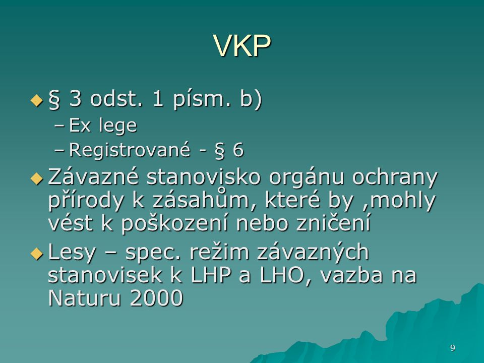 VKP § 3 odst. 1 písm. b) Ex lege. Registrované - § 6.