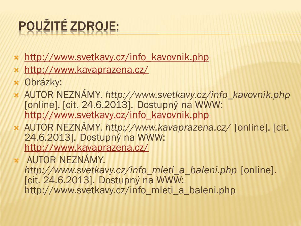 Použité zdroje: http://www.svetkavy.cz/info_kavovnik.php