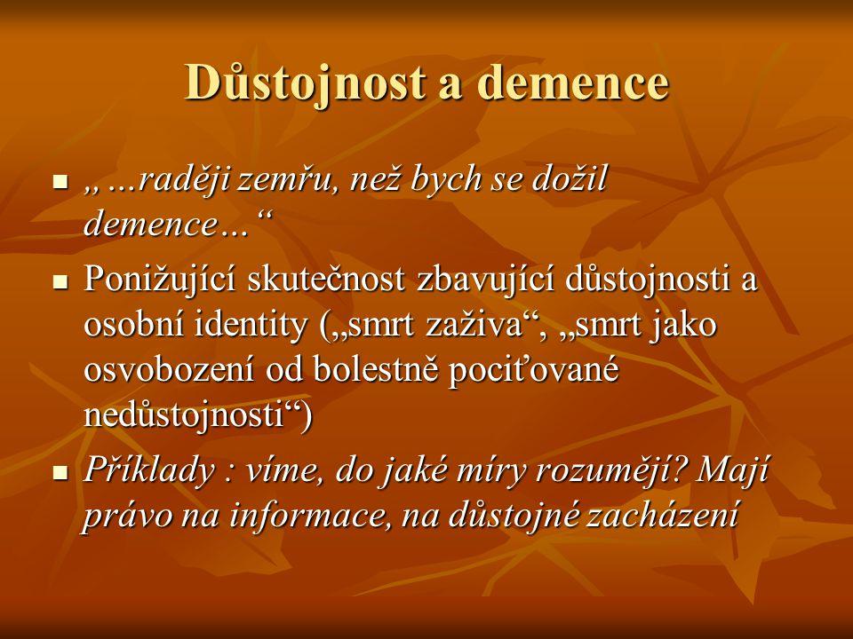 """Důstojnost a demence """"…raději zemřu, než bych se dožil demence…"""