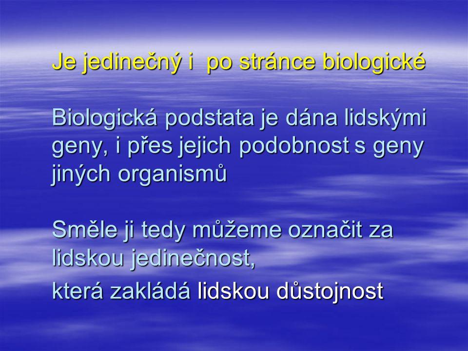 Je jedinečný i po stránce biologické