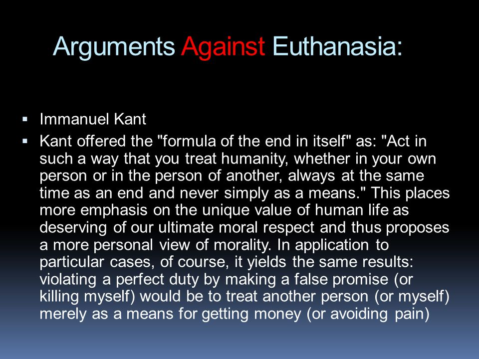 Arguments Against Euthanasia: