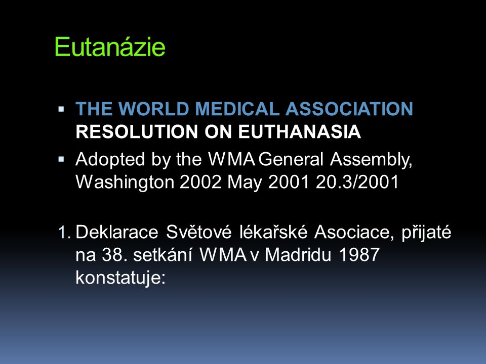 Eutanázie THE WORLD MEDICAL ASSOCIATION RESOLUTION ON EUTHANASIA