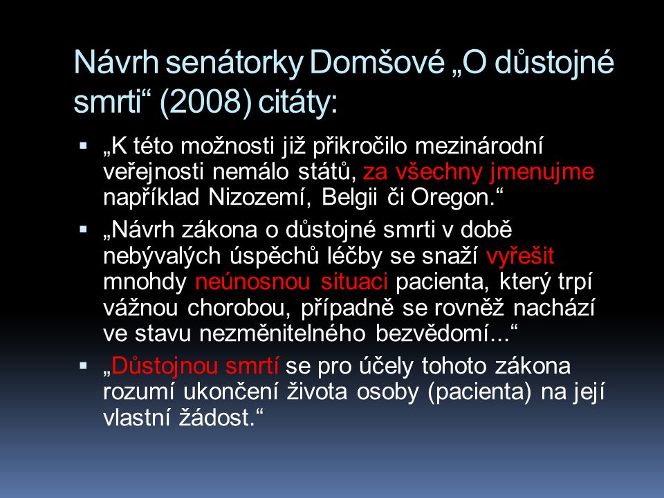 "Návrh senátorky Domšové ""O důstojné smrti (2008) citáty:"
