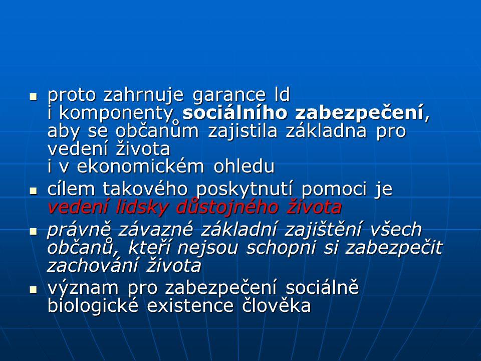 proto zahrnuje garance ld i komponenty sociálního zabezpečení, aby se občanům zajistila základna pro vedení života i v ekonomickém ohledu