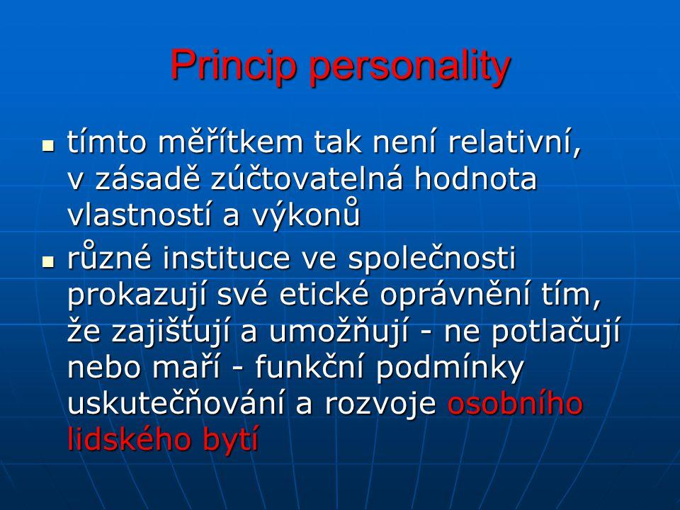 Princip personality tímto měřítkem tak není relativní, v zásadě zúčtovatelná hodnota vlastností a výkonů.