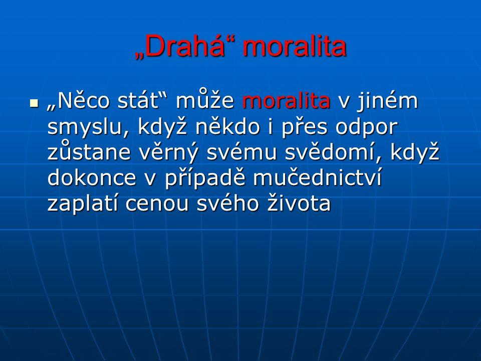 """Drahá moralita"
