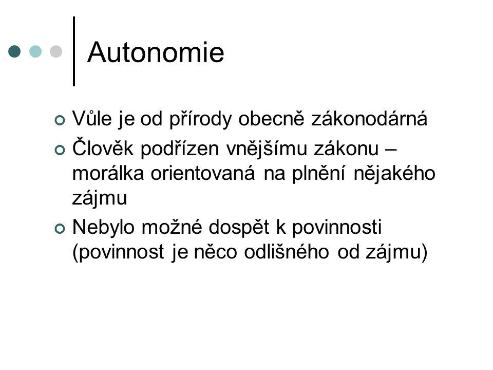 Autonomie Vůle je od přírody obecně zákonodárná