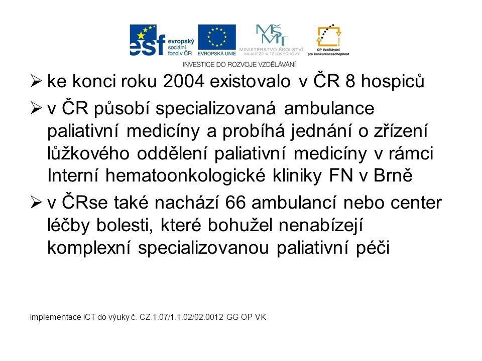 ke konci roku 2004 existovalo v ČR 8 hospiců