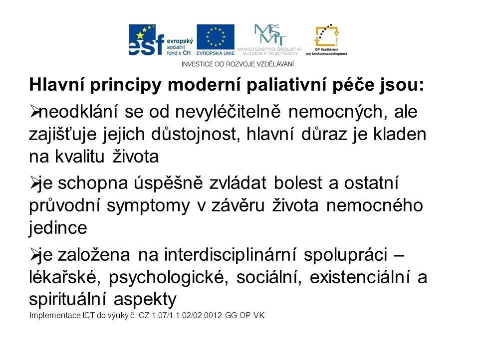 Hlavní principy moderní paliativní péče jsou: