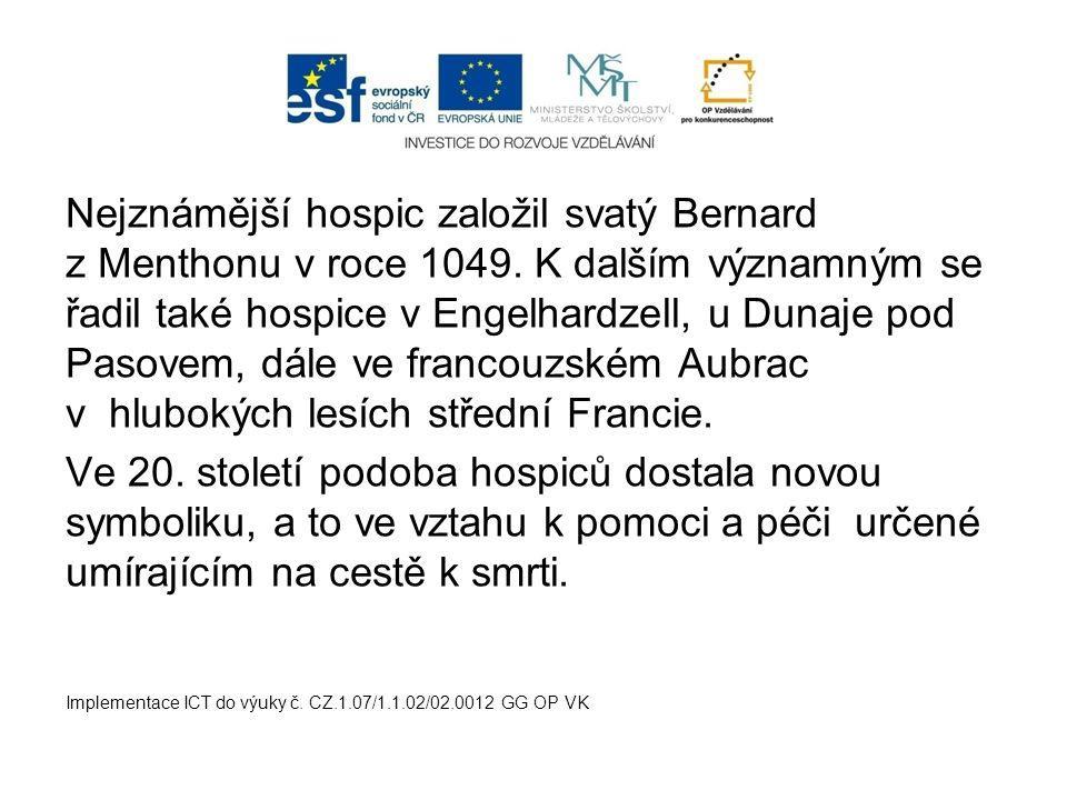 Nejznámější hospic založil svatý Bernard z Menthonu v roce 1049