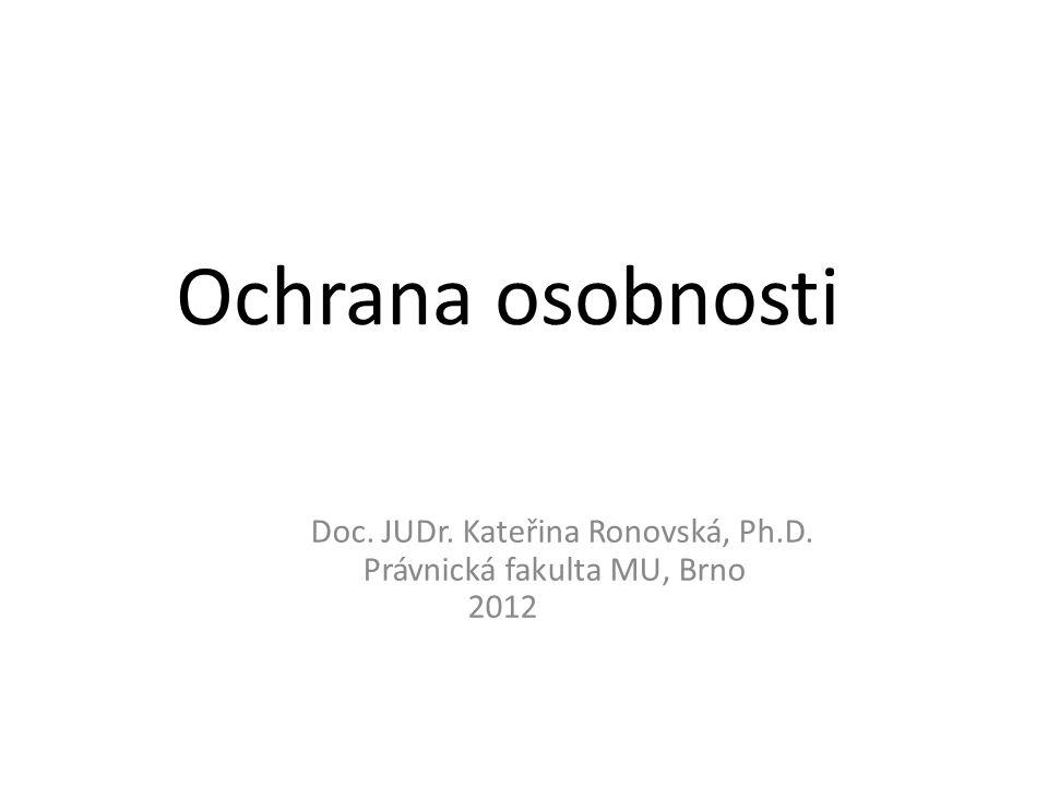 Doc. JUDr. Kateřina Ronovská, Ph.D. Právnická fakulta MU, Brno 2012