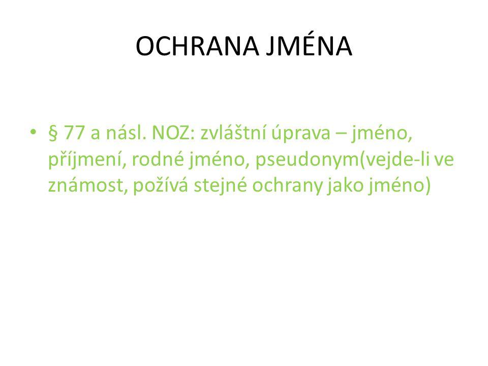 OCHRANA JMÉNA § 77 a násl.