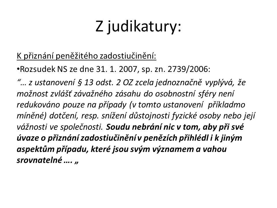 Z judikatury: K přiznání peněžitého zadostiučinění: