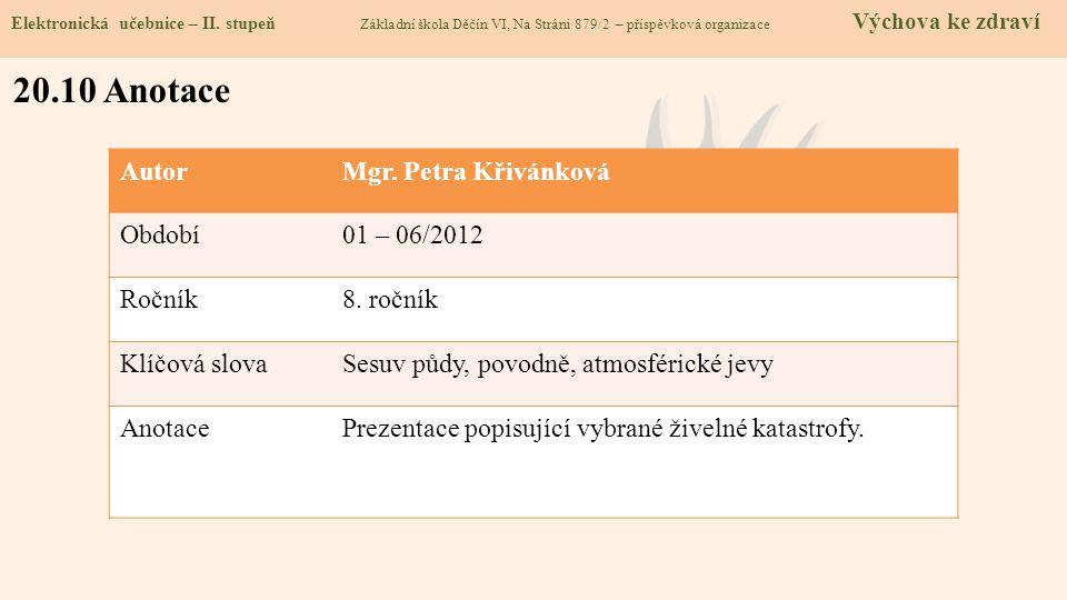 20.10 Anotace Autor Mgr. Petra Křivánková Období 01 – 06/2012 Ročník