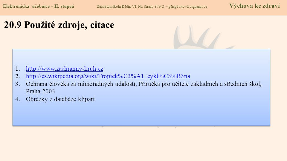 20.9 Použité zdroje, citace http://www.zachranny-kruh.cz