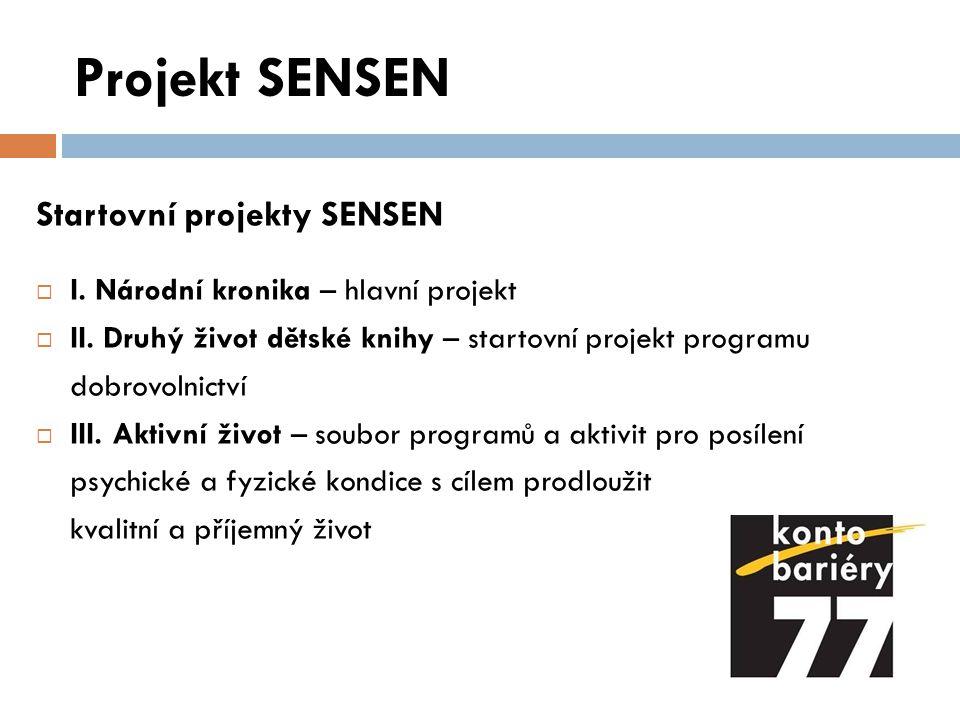 Projekt SENSEN Startovní projekty SENSEN