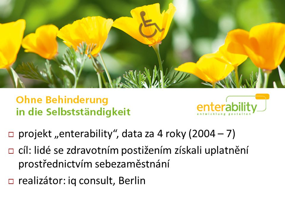 "projekt ""enterability , data za 4 roky (2004 – 7)"