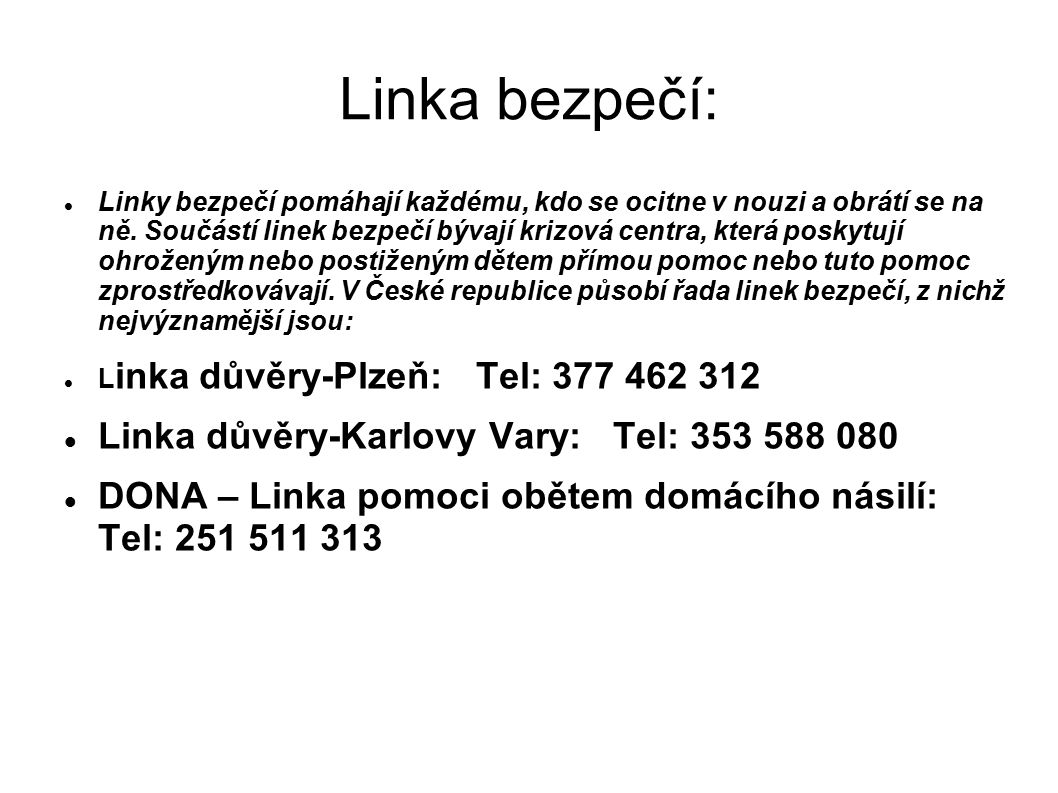Linka bezpečí: Linka důvěry-Karlovy Vary: Tel: 353 588 080