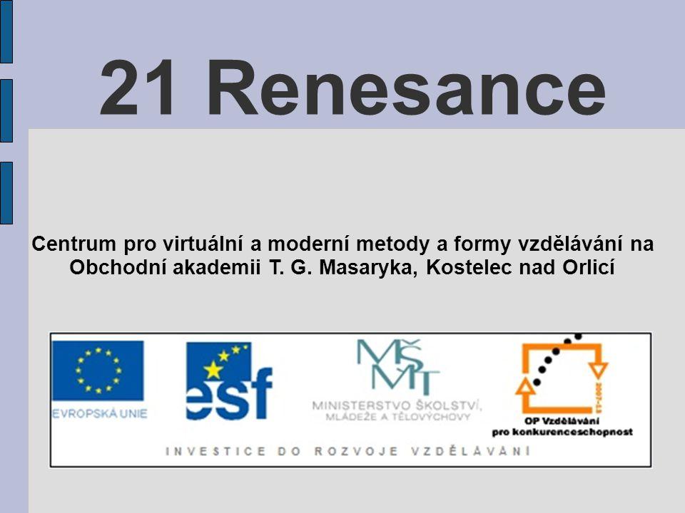 21 Renesance Centrum pro virtuální a moderní metody a formy vzdělávání na.