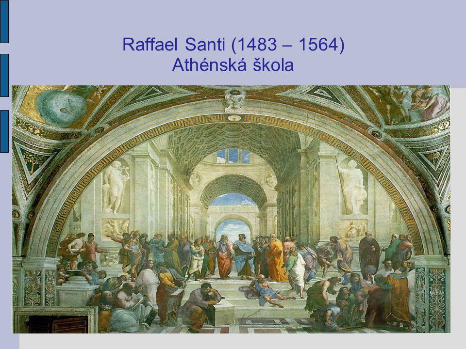 Raffael Santi (1483 – 1564) Athénská škola