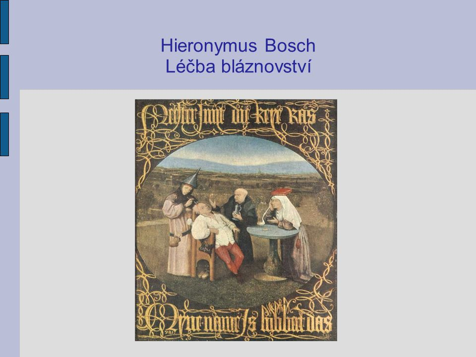 Hieronymus Bosch Léčba bláznovství