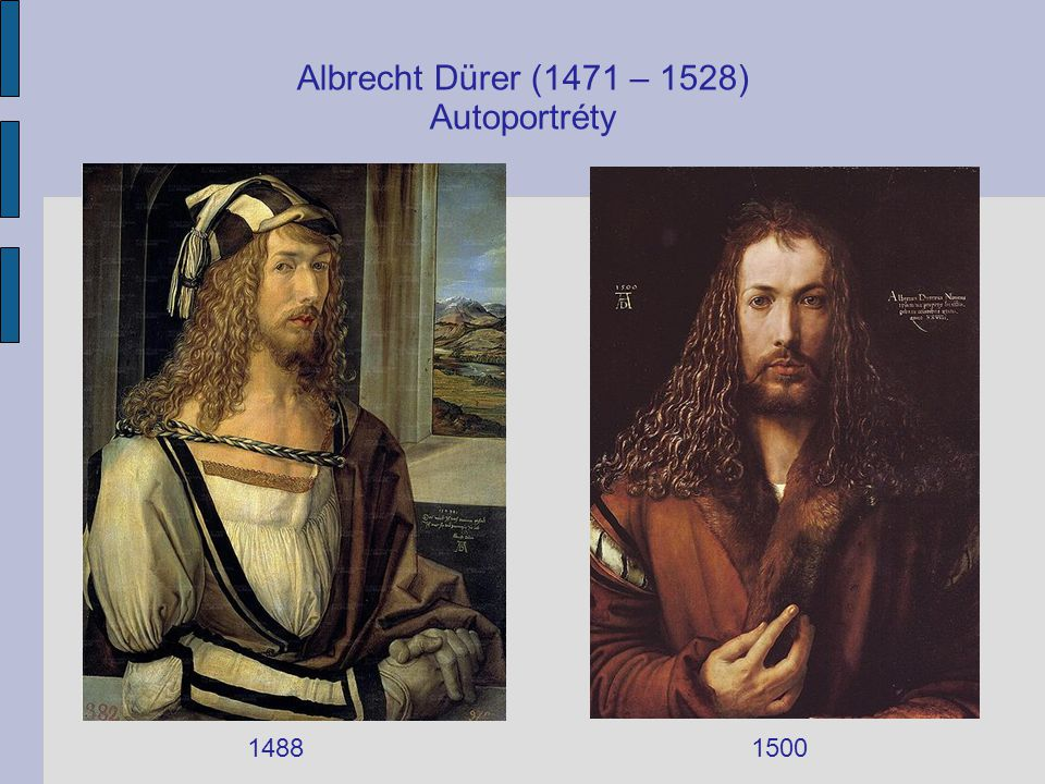 Albrecht Dürer (1471 – 1528) Autoportréty