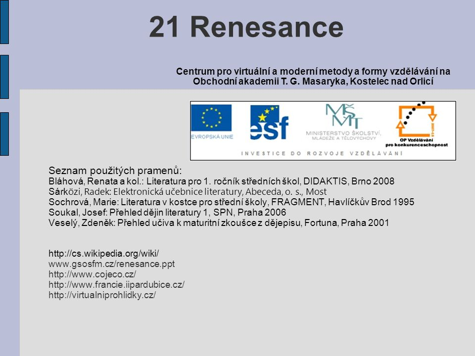 21 Renesance Seznam použitých pramenů: